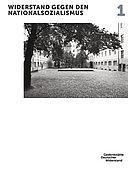 Themenkatalog 1 zur Dauerausstellung Widerstand gegen den Nationalsozialismus