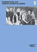 Themenkatalog 5 zur Dauerausstellung Widerstand gegen den Nationalsozialismus